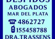 Abogados laboral  mar del plata   estudio  juridico trassens 4862727 / 155458788