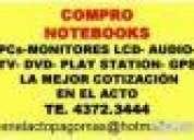 Te:4372-3444-¡¡¡ dinero al instante!!!!compro net , notebooks y m