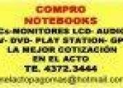 Te:4372-3444- compro net y notebooks ¡¡¡dinero al instante!!!¡¡fu
