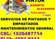Servicios de pintados  empastados  para obra y casa-roberth alexander. cel:1526487714-fijo:45829243