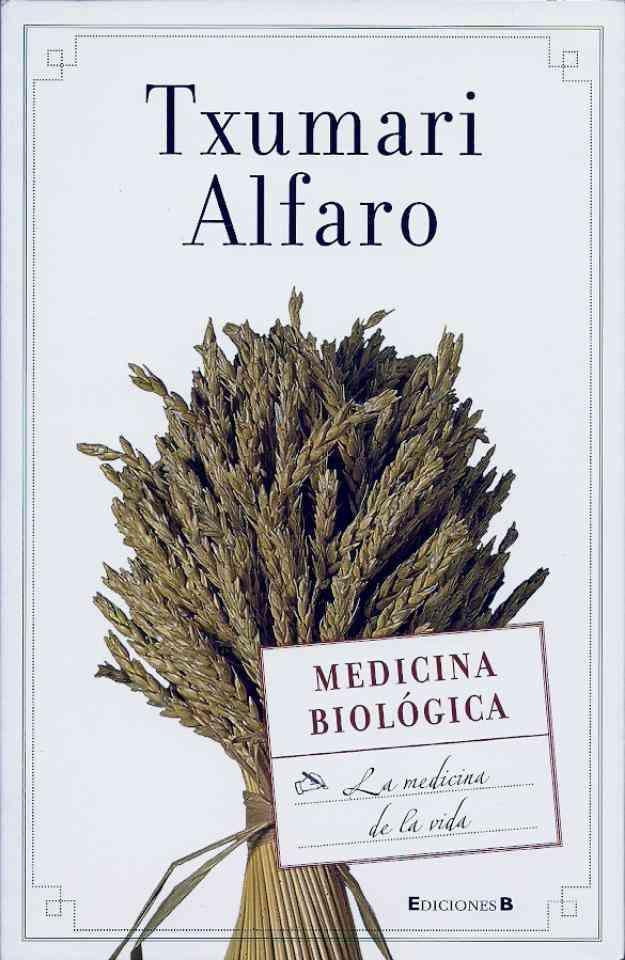 Vendo Libro Medicina Biologica de Txumari Alfaro en Villa Pueyrredon