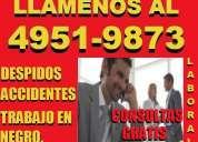 Abogados laborales en capital,despidos,accidentes,trabajo en negro,consulta gratistel 49519873